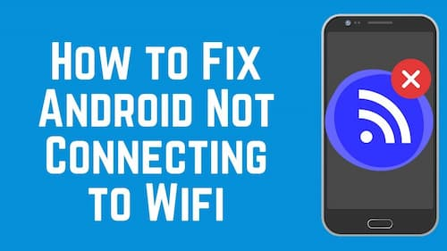 Android Not Connecting to Wi-Fi